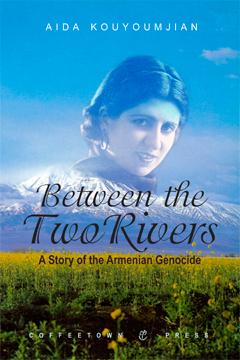 Between the Two Rivers by Aida Kouyoumjian