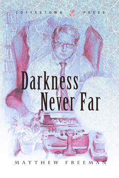 Darkness Never Far by Matthew Freeman
