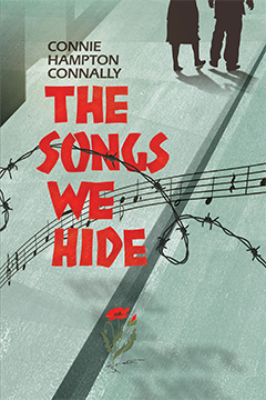 The Songs We Hide by Connie Hampton Conally