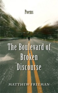 The Boulevard of Broken Discourse, Poems by Matthew Freeman