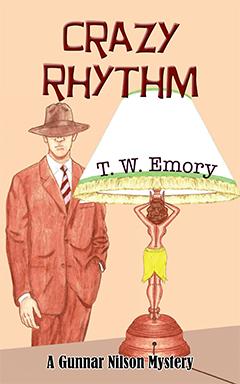 Crazy Rhythm: A Gunnar Nilson Series by T.W. Emory