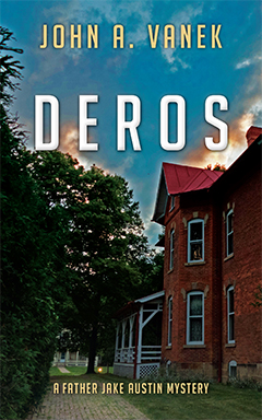 DEROS: A Father Jake Austin Mystery by John A. Vanek