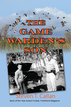 The Game Warden's Son, by Steven T. Callan