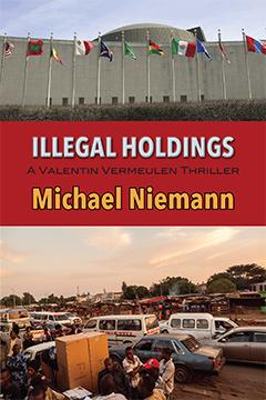 Illegal Holdings: A Valentin Vermuelen Thriller by Michael Niemann