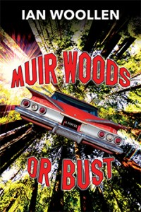 Muir Woods or Bust by Ian Woollen