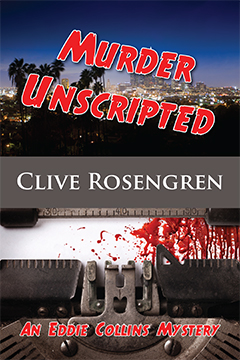 Murder Unscripted by Clive Rosengren