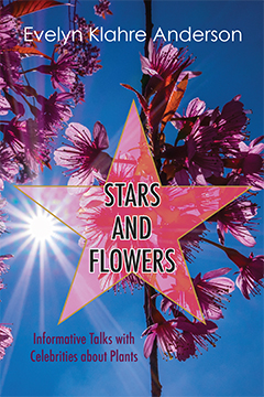 tars and Flowers: Informative Talks with Celebrities about Plants by Evelyn Klahre Anderson