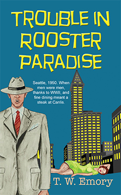 Trouble in Rooster Paradise by T.W. Emory