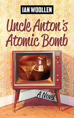 Uncle Anton's Atomic Bomb by Ian Woollen