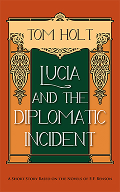 Lucia and the Diplomatic Incident by Tom Holt