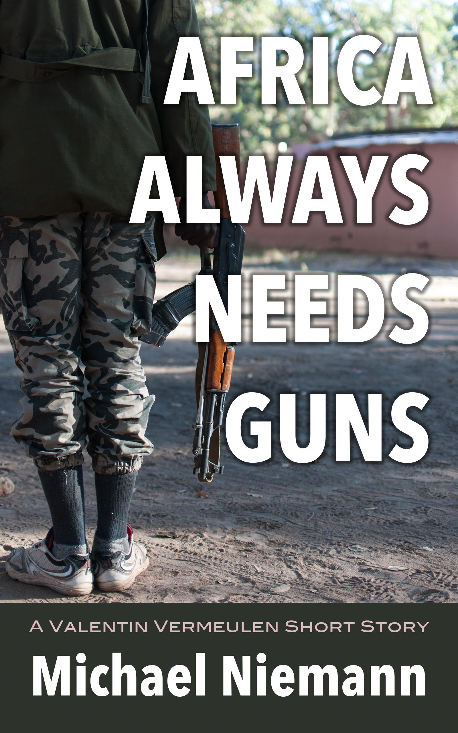 Africa Always Needs Guns by Michael Niemann