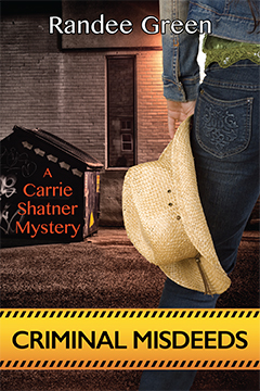 Criminal Misdeeds (A Carrie Shatner Mystery) by Randee Green