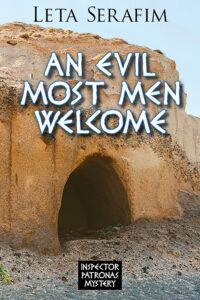 An Evil Most Men Welcome, Leta Serafim, Inspector Patronas, Mystery, Greece, Murder