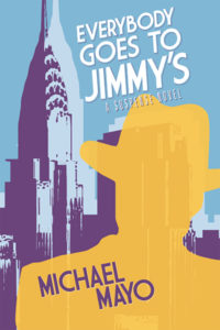 Everybody Goes to Jimmy's, Michael Mayo, Jimmy Quinn, Mystery, Suspense