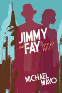 Jimmy and Fay, by Michael Mayo