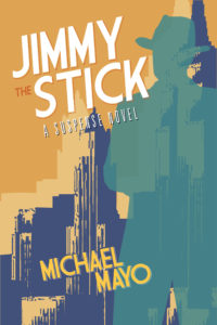 Jimmy the Stick, by Michael Mayo