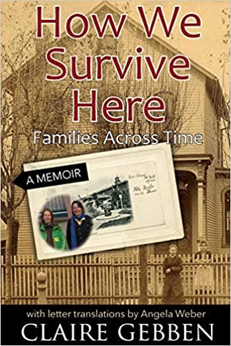 How We Survive Here: Families Across Time by Claire Gebben