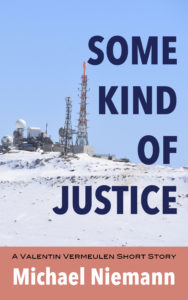 Some Kind of Justice, Michael Niemann, Valentin Vermeulen, Short Story, Mystery, Thriller